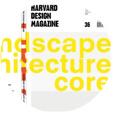 HDM 36: Landscape Architecture's Core
